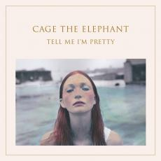 Cage The Elephant - Tell Me I\'m Pretty