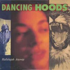 Dancing Hoods - Hallelujah Anyway