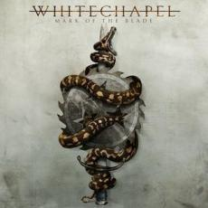 / Whitechapel - Mark Of The Blade