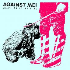 / Against Me! - Shape Shift With Me (+ Download / Indie Exclusive)