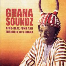 // Various - Ghana Soundz - Afro-beat, Funk And Fusion In 70\'s Ghana (180gr)