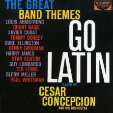 Concepcion, Cesar And His Orchestra - The Great Band Themes Go Latin