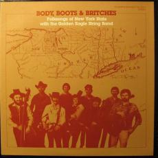 Golden Eagle String Band, The - Body, Boots And Britches: Folk Songs Of New York State