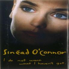 O\'connor, Sinead - I Do Not Want What I Haven\'t Got