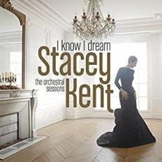 Kent, Stacey - I Know I Dream : The Orchestral Sessions