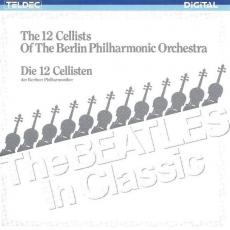 Die 12 Cellisten Der Berliner Philharmoniker - The Beatles In Classic