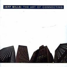 Mills, Jeff - The Art Of Connecting