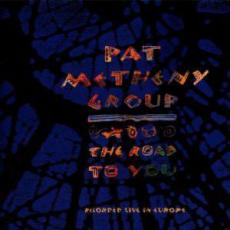 Metheny, Pat Group - The Road To You ( Recorded Live In Europe )
