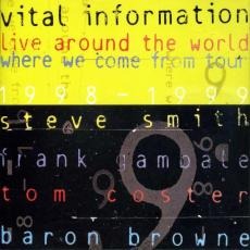 Vital Information ( Steve Smith )  - Live Around The World - Where We Come From Tour (1998-1999) (2cd)