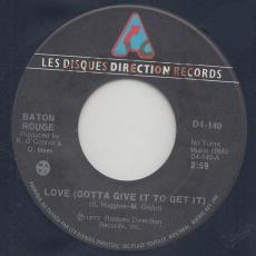 Baton Rouge - Love ( Gotta Give It To Get It )
