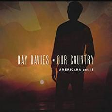 Davies, Ray ( The Kinks ) - Our Country: Americana Act 2