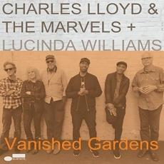 Lloyd, Charles & The Marvels & Lucinda Williams - Vanished Gardens