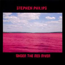 Philips, Stephen - Under The Red River