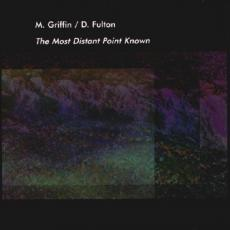 M. Griffin / D. Fulton - The Most Distant Point Known