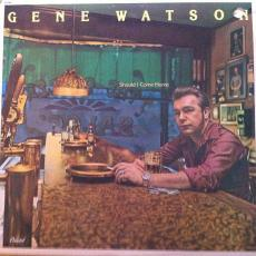 Watson, Gene - Should I Come Home