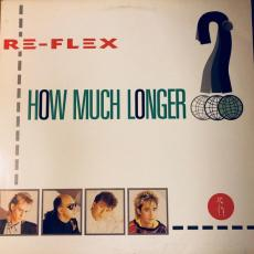 Re-flex - How Much Longer? ( Sealed )