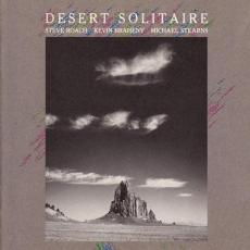 Roach, Steve / Kevin Braheny / Michael Stearns - Desert Solitaire