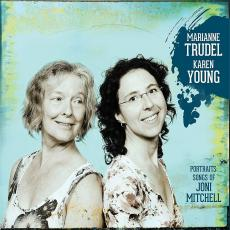 Trudel, Marianne & Karen Young - Portraits / Songs Of Joni Mitchell