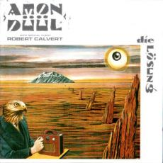 Amon Duul With Special Guest Robert Calvert - Die Losung