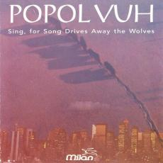 Popol Vuh - Sing, For Song Drives Away The Wolves ( Compilation )