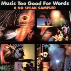 Various - Music Too Good For Words / A No Speak Sampler