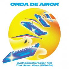 Various - Onda De Amor: Synthesized Brazilian Hits That Never Were 1984-1994 (2 LP)