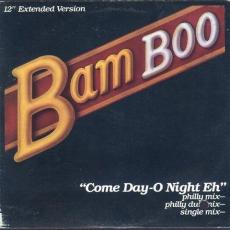 Bam Boo - Come Day O\' Night Eh