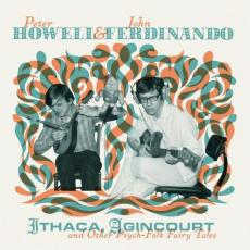 Howell, Peter & John Ferdinando - Rsd2019 - Ithaca, Agincourt & Other Psych-folk Fairy Tales (2lp/Cd)