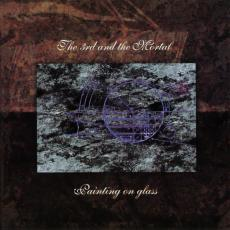 3rd And The Mortal, The - Painting On Glass
