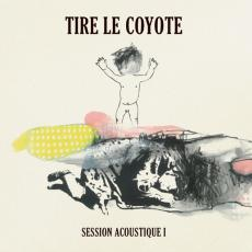 Tire Le Coyote - Rsd2019 - Session Acoustique 1 (vinyle Transparent)