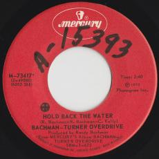 Bachman-turner Overdrive - Hold Back The Water / Blue Collar