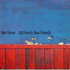 Towner, Ralph - Old Friends, New Friends
