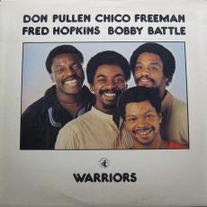 Pullen, Don / Chico Freeman / Fred Hopkins / Bobby Battle  - Warriors