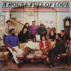Gardner, Stu Presents A House Full Of Love Featuring Grover Washington, Jr. ??? - A House Full Of Love - Music From The Bill Cosby Show