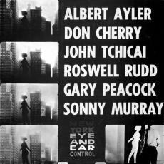 Ayler, Ayler / Don Cherry / John Tchicai / Roswell Rudd / Gary Peacock / Sonny Murray  - New York Eye And Ear Control