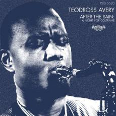 Avery, Teodross - After The Rain: A Night For Coltrane