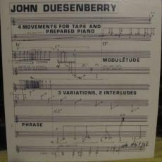 Duesenberry, John - 4 Movements For Tape And Prepared Piano; Moduletude; Phrase; 3 Variations, 2 Interludes