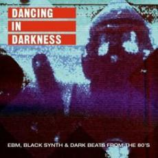 Various Artists - Dancing In Darkness - Ebm, Black Synth & Dark Beats From The 80\'s [2lp]