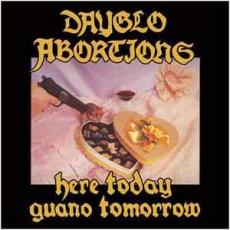 Dayglo Abortions - Here Today Guano Tomorrow (reissue)