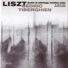 Liszt, Franz - Annees De Pelerinage, Troisieme Annee & Other Late Piano Works