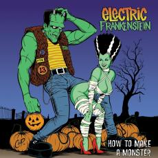 Electric Frankenstein - How To Make A Monster ( Re / 20th Anniversary Edition )
