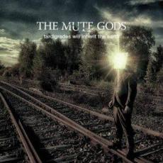 Mute Gods, The - Tardigrades Will Inherit The Earth ( Re )