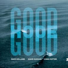 Holland, Dave, Zakir Hussain And Chris Potter - Good Hope