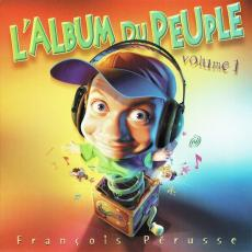 Perusse, Francois - L\'album Du Peuple Volume 1 ( Usagé )