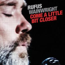 Wainwright, Rufus - Blackfriday2019 - Come A Little Bit Closer ( 7in / Red Vinyl )