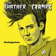 Shatner, William / The Cramps  - Blackfriday2019 - Garbageman (  12\