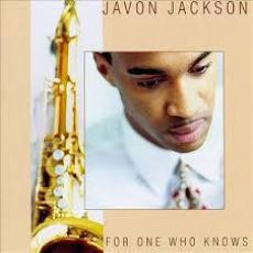 Jackson, Javon - For One Who Knows