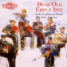 Various - Dear Old Erin\'s Isle. Irish Traditional Music From America
