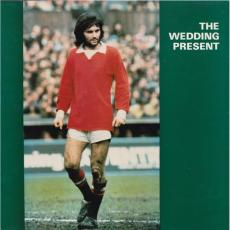 Wedding Present, The - George Best (re)