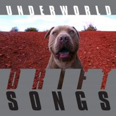 Underworld - Drift Songs